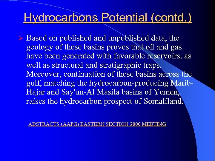 Hydrocarbons Potential (contd. ) Ø Based on published and unpublished data, the geology of