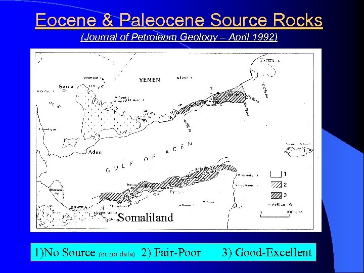 Eocene & Paleocene Source Rocks (Journal of Petroleum Geology – April 1992) Somaliland 1)No