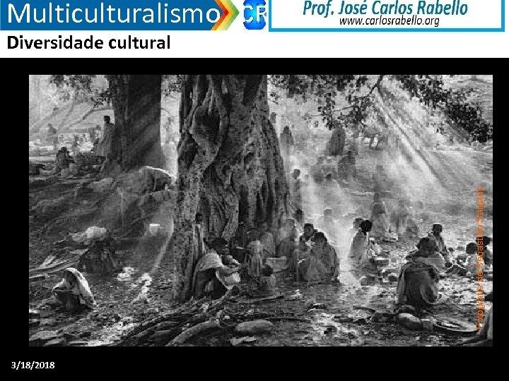 Multiculturalismo Fotografia de Sebastião Salgado Diversidade cultural 3/18/2018