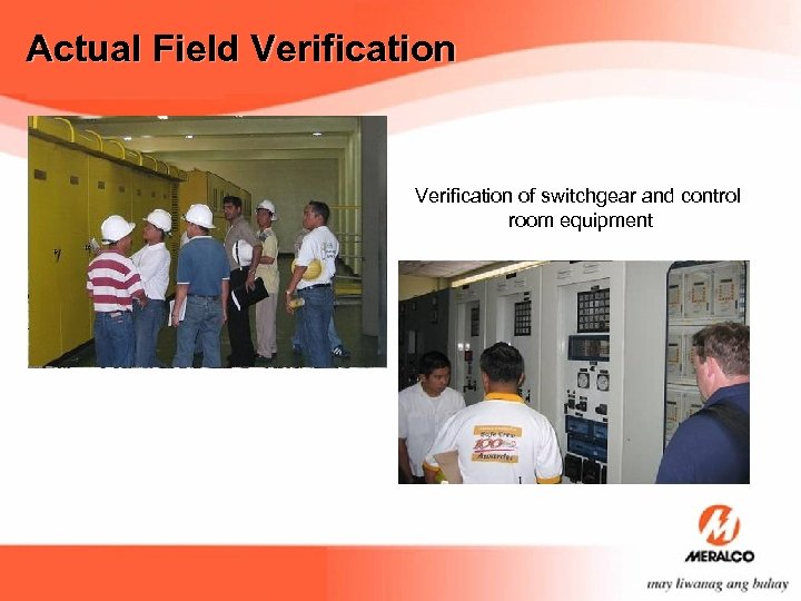 Actual Field Verification of switchgear and control room equipment