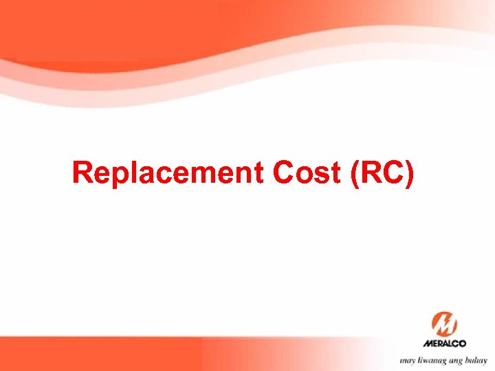 Replacement Cost (RC)