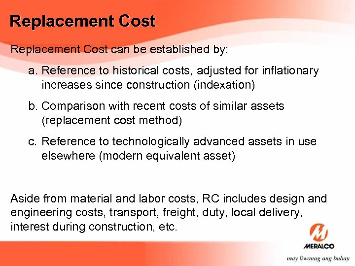 Replacement Cost can be established by: a. Reference to historical costs, adjusted for inflationary