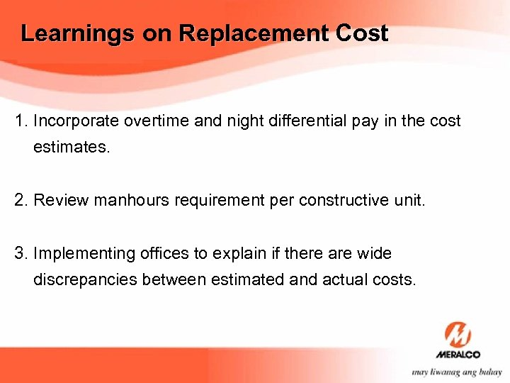 Learnings on Replacement Cost 1. Incorporate overtime and night differential pay in the cost