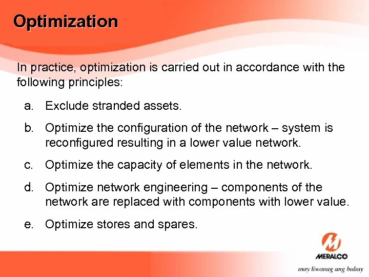 Optimization In practice, optimization is carried out in accordance with the following principles: a.