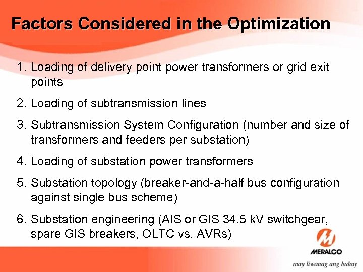 Factors Considered in the Optimization 1. Loading of delivery point power transformers or grid