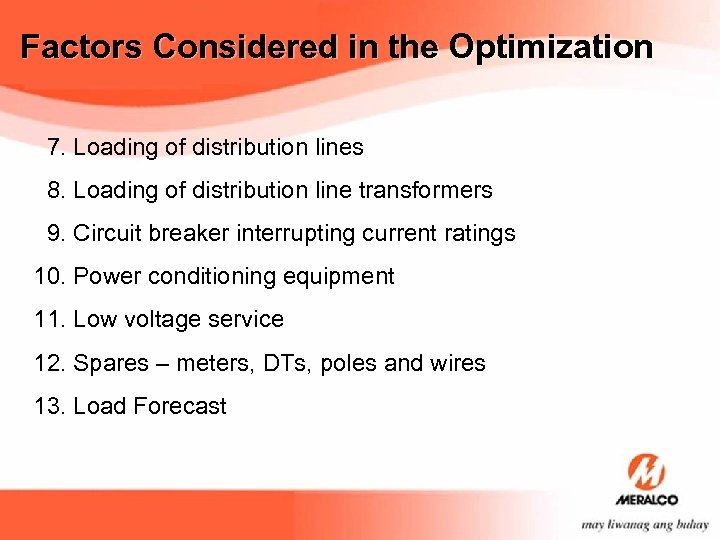 Factors Considered in the Optimization 7. Loading of distribution lines 8. Loading of distribution