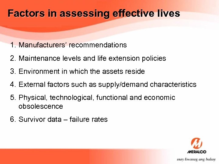 Factors in assessing effective lives 1. Manufacturers' recommendations 2. Maintenance levels and life extension