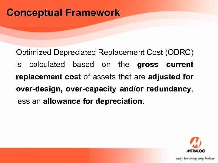 Conceptual Framework Optimized Depreciated Replacement Cost (ODRC) is calculated based on the gross current