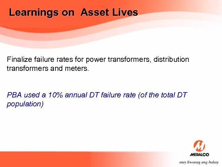 Learnings on Asset Lives Finalize failure rates for power transformers, distribution transformers and meters.