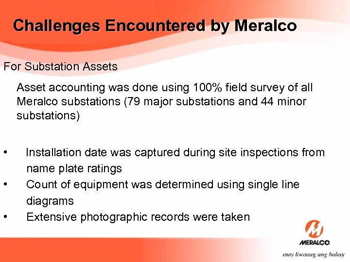 Challenges Encountered by Meralco For Substation Assets Asset accounting was done using 100% field