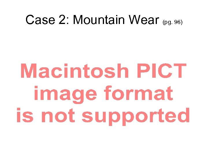 Case 2: Mountain Wear (pg. 96)