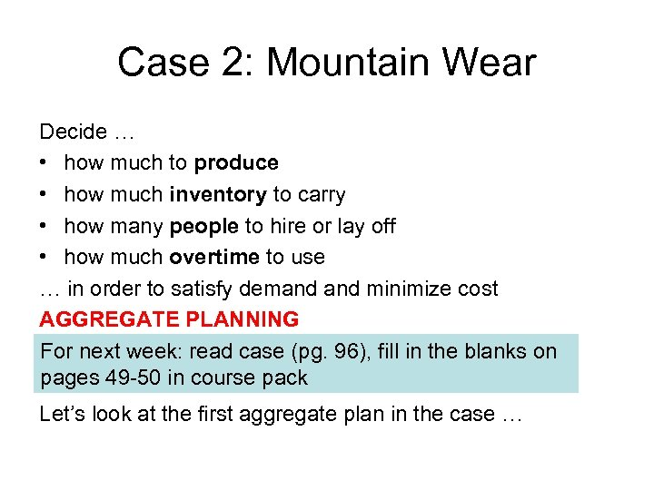 Case 2: Mountain Wear Decide … • how much to produce • how much