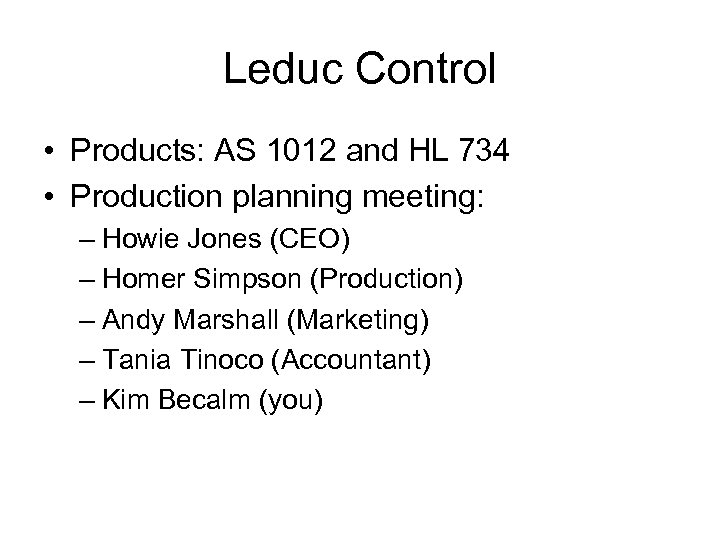 Leduc Control • Products: AS 1012 and HL 734 • Production planning meeting: –