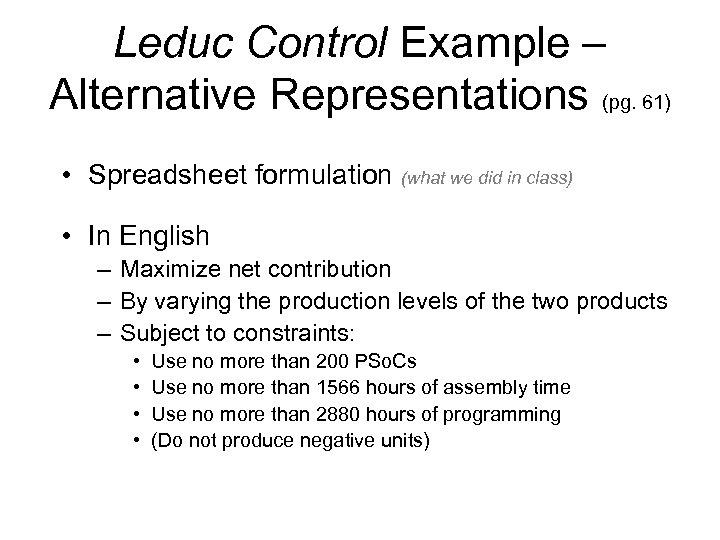 Leduc Control Example – Alternative Representations (pg. 61) • Spreadsheet formulation (what we did