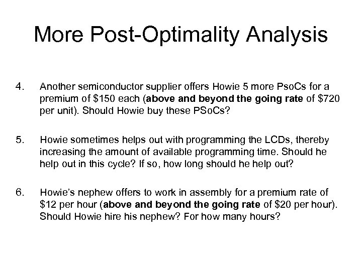 More Post-Optimality Analysis 4. Another semiconductor supplier offers Howie 5 more Pso. Cs for