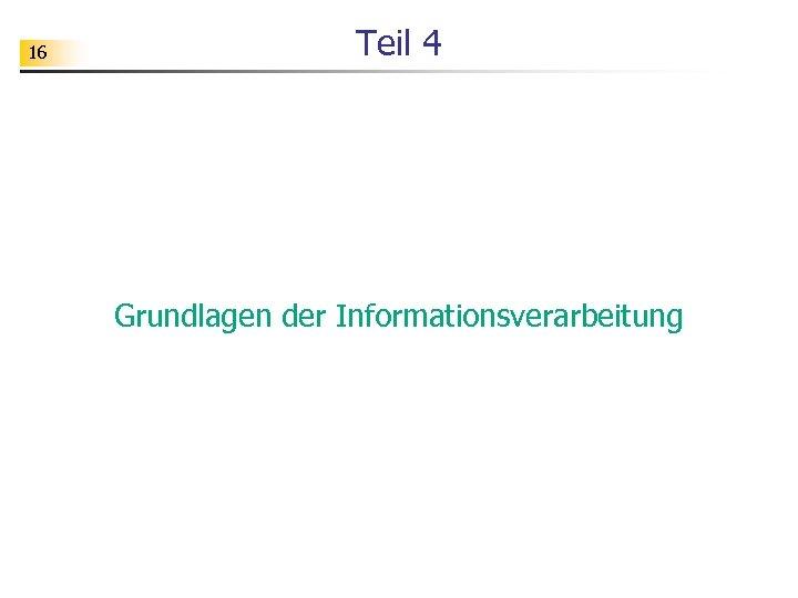 16 Teil 4 Grundlagen der Informationsverarbeitung