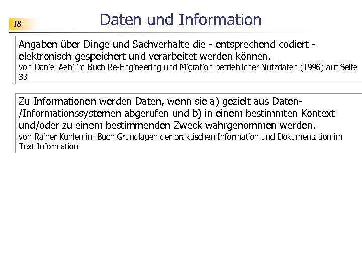 18 Daten und Information Angaben über Dinge und Sachverhalte die - entsprechend codiert elektronisch