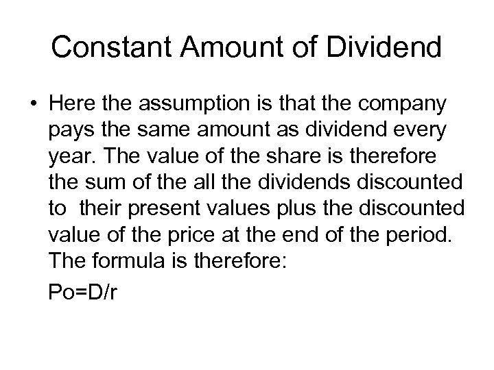 summary of dividend policy growth and the valuation of shares The other school of thought on dividend policy and valuation of the firm argues that what a firm pays as dividends to share holders is irrelevant and the shareholders are indifferent about receiving current dividend in future.