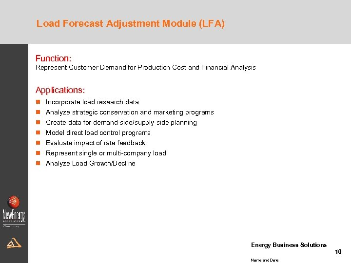 Load Forecast Adjustment Module (LFA) Function: Represent Customer Demand for Production Cost and Financial