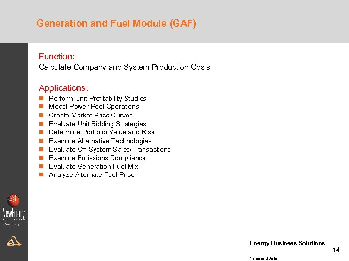 Generation and Fuel Module (GAF) Function: Calculate Company and System Production Costs Applications: n