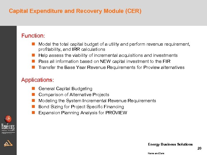 Capital Expenditure and Recovery Module (CER) Function: n Model the total capital budget of