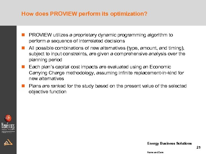How does PROVIEW perform its optimization? n PROVIEW utilizes a proprietary dynamic programming algorithm