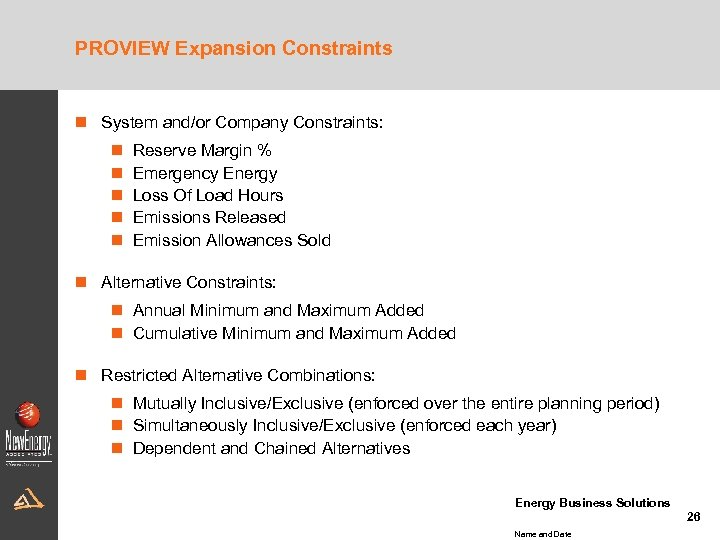 PROVIEW Expansion Constraints n System and/or Company Constraints: n n n Reserve Margin %