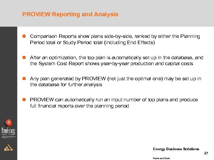 PROVIEW Reporting and Analysis n Comparison Reports show plans side-by-side, ranked by either the