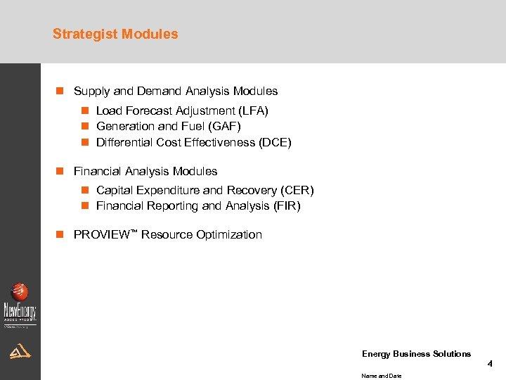 Strategist Modules n Supply and Demand Analysis Modules n Load Forecast Adjustment (LFA) n