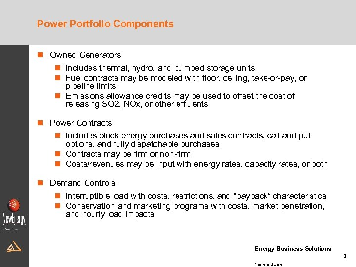 Power Portfolio Components n Owned Generators n Includes thermal, hydro, and pumped storage units