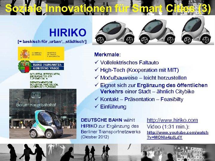 Soziale Innovationen für Smart Cities (3) HIRIKO [= baskisch für 'urban', 'städtisch'] Merkmale: ü