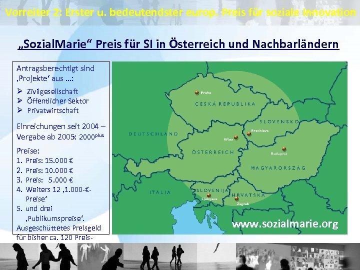"""Vorreiter 2: Erster u. bedeutendster europ. Preis für soziale Innovation """"Sozial. Marie"""" Preis für"""