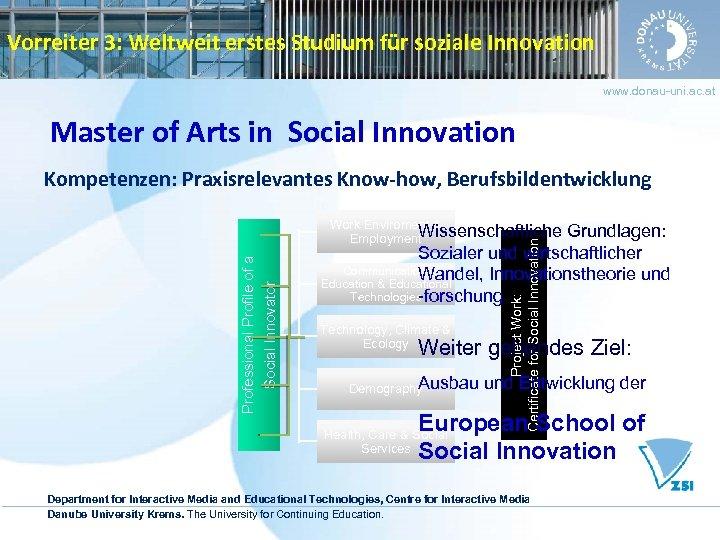 Vorreiter 3: Weltweit erstes Studium für soziale Innovation www. donau-uni. ac. at Master of