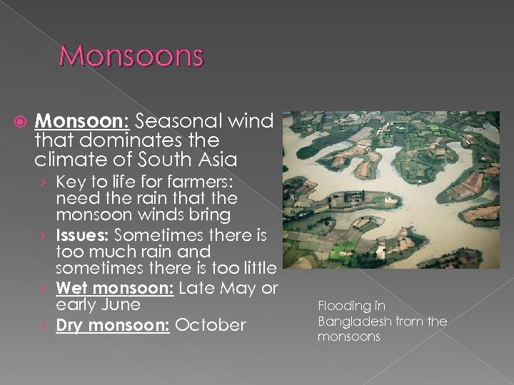 Monsoons Monsoon: Seasonal wind that dominates the climate of South Asia › Key to