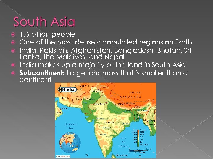 South Asia 1. 6 billion people One of the most densely populated regions on