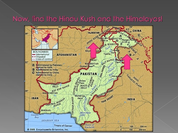 Now, find the Hindu Kush and the Himalayas!