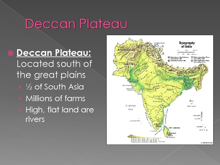 Deccan Plateau Deccan Plateau: Located south of the great plains › ½ of South