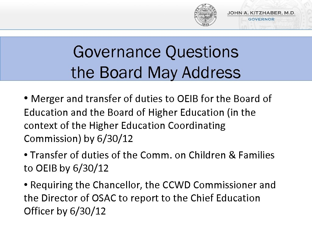 Governance Questions the Board May Address • Merger and transfer of duties to OEIB