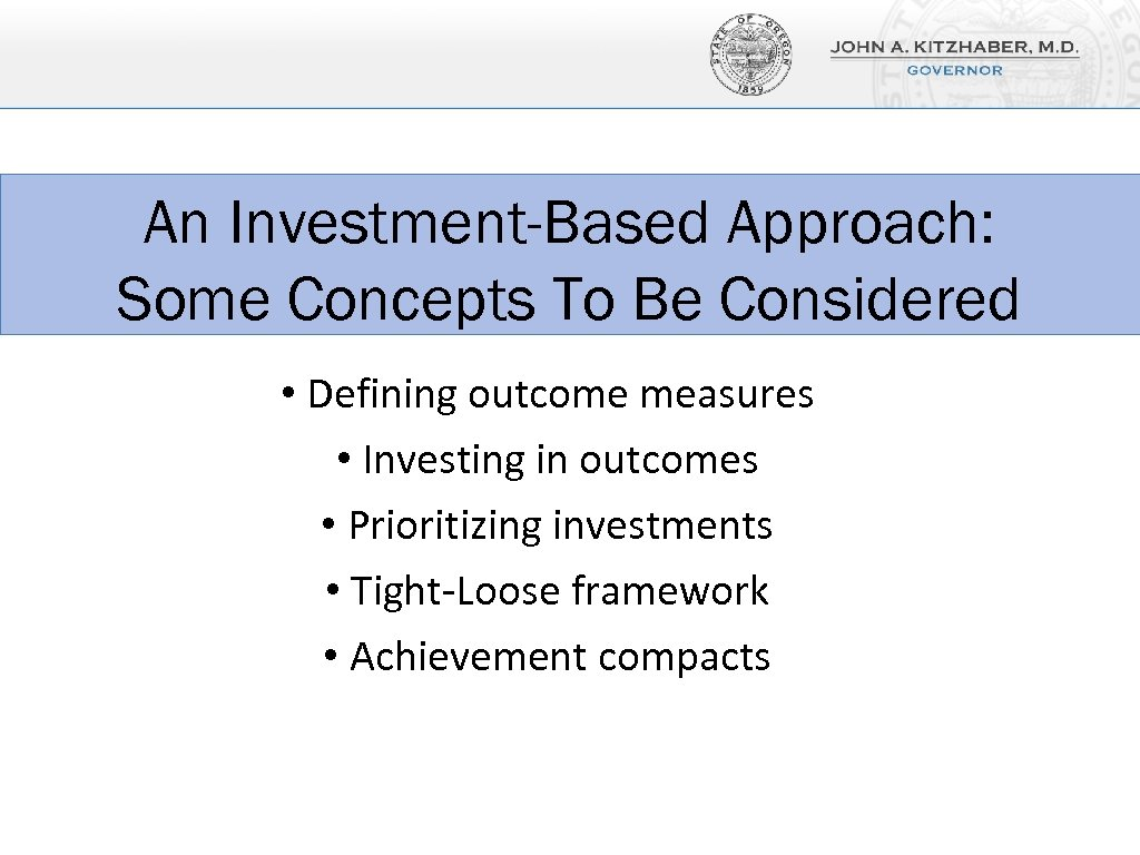 An Investment-Based Approach: Some Concepts To Be Considered • Defining outcome measures • Investing
