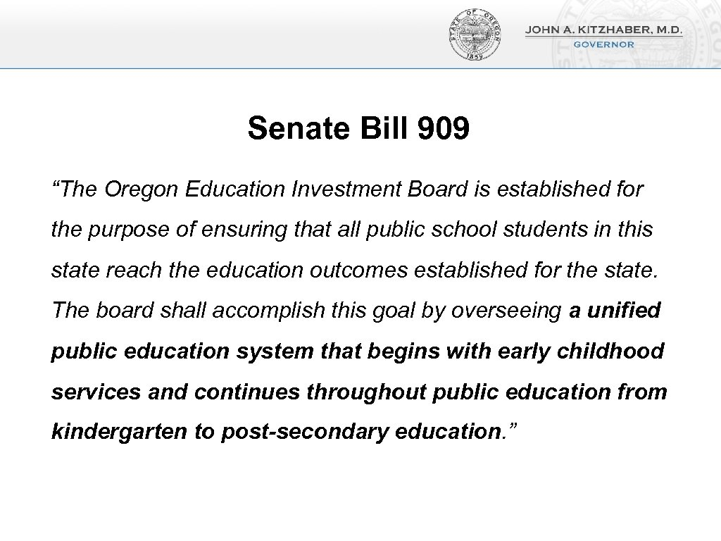 """Senate Bill 909 """"The Oregon Education Investment Board is established for the purpose of"""