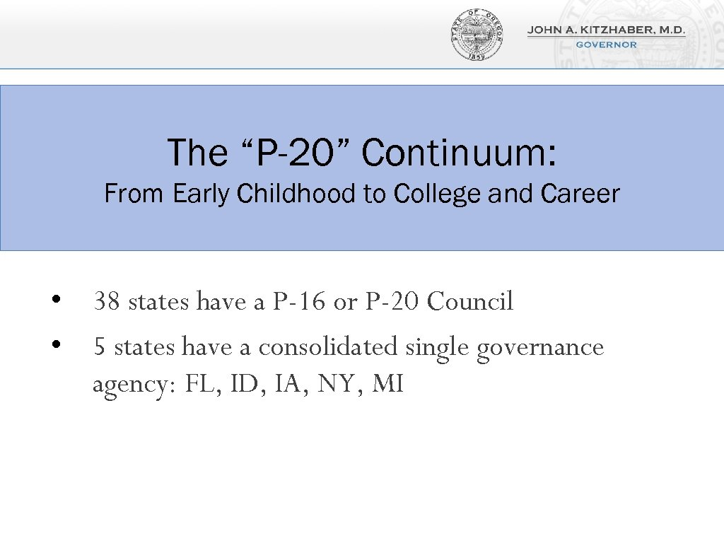 """The """"P-20"""" Continuum: From Early Childhood to College and Career • 38 states have"""