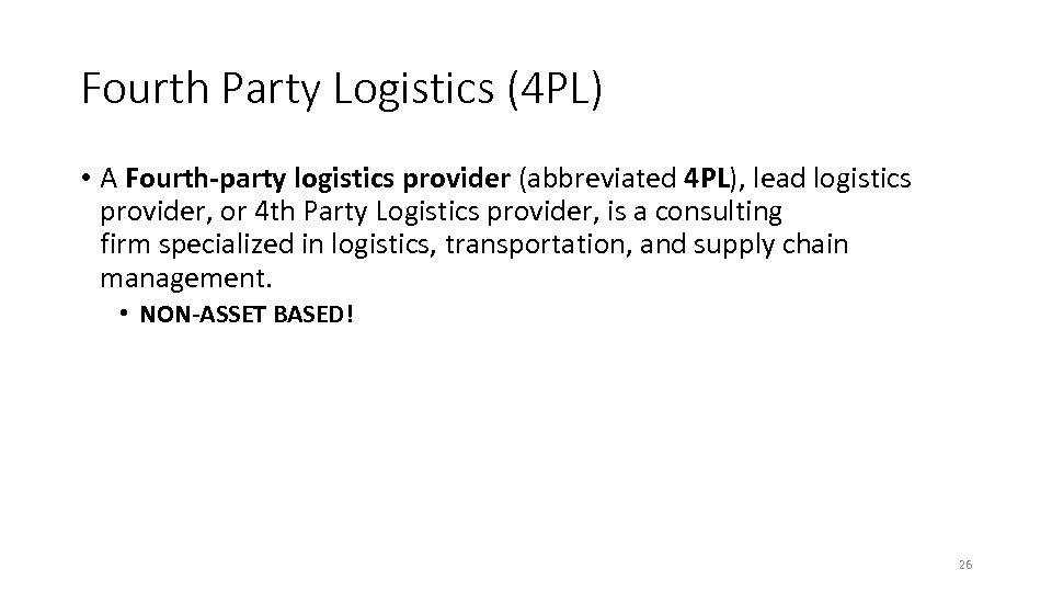 Fourth Party Logistics (4 PL) • A Fourth-party logistics provider (abbreviated 4 PL), lead