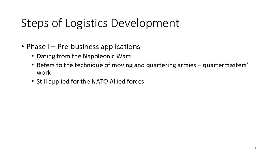 Steps of Logistics Development • Phase I – Pre-business applications • Dating from the