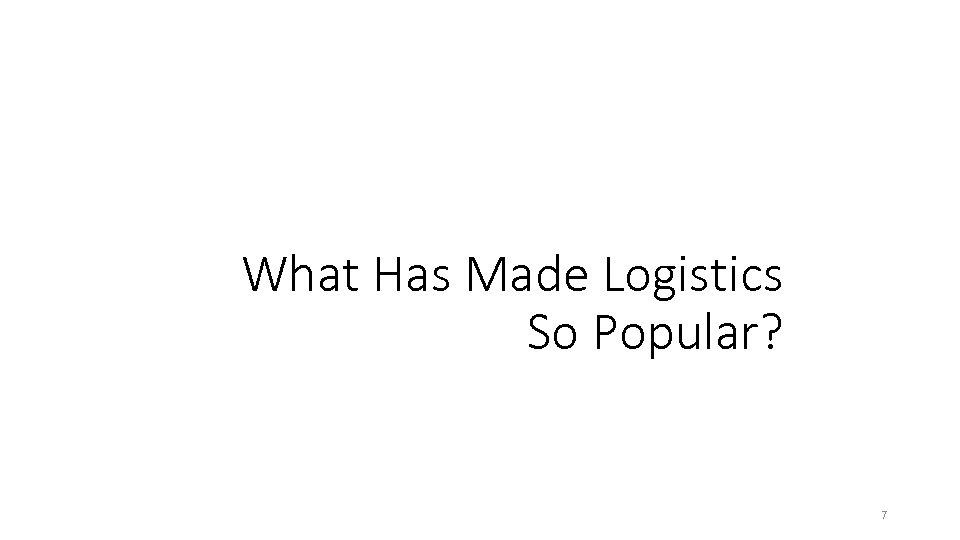 What Has Made Logistics So Popular? 7