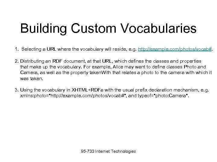 Building Custom Vocabularies 1. Selecting a URL where the vocabulary will reside, e. g.