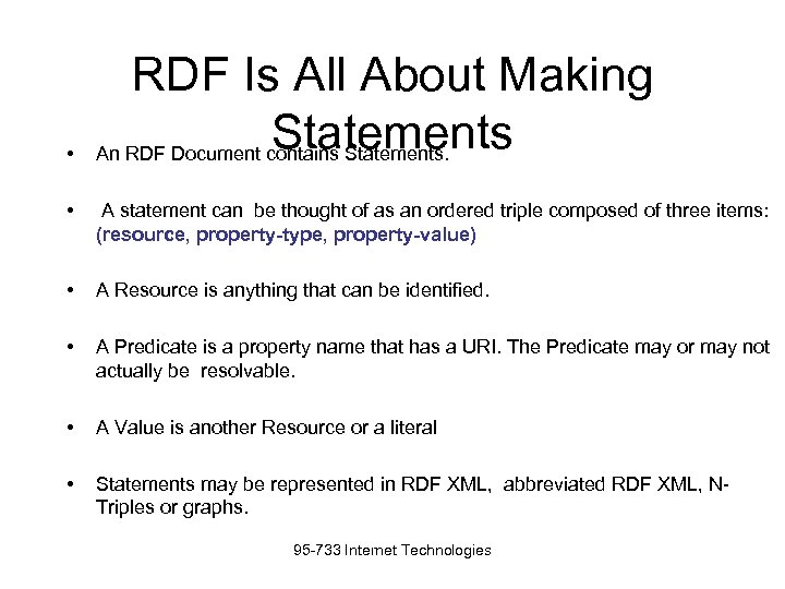 • RDF Is All About Making Statements An RDF Document contains Statements. •