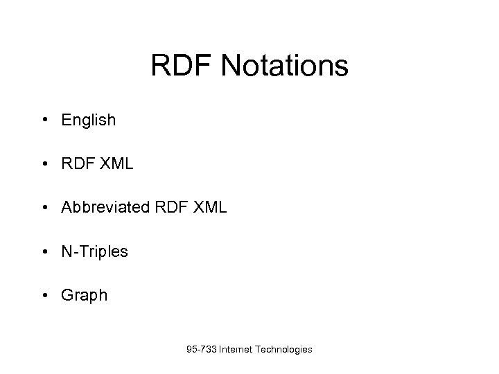 RDF Notations • English • RDF XML • Abbreviated RDF XML • N-Triples •