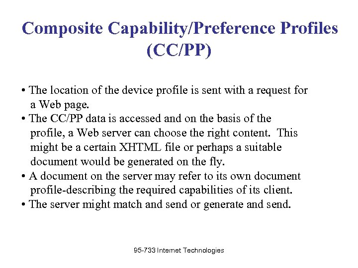 Composite Capability/Preference Profiles (CC/PP) • The location of the device profile is sent with