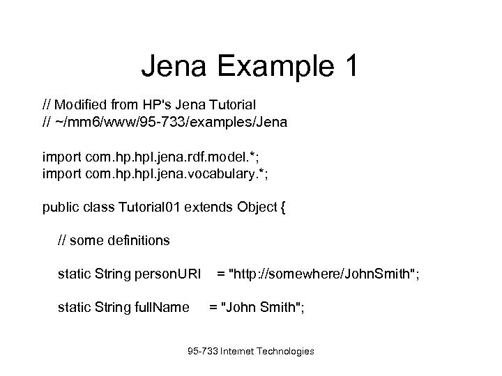 Jena Example 1 // Modified from HP's Jena Tutorial // ~/mm 6/www/95 -733/examples/Jena import