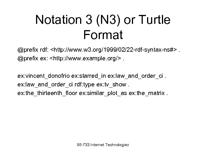 Notation 3 (N 3) or Turtle Format @prefix rdf: <http: //www. w 3. org/1999/02/22